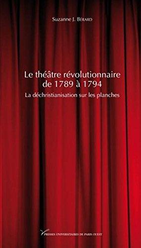 9782840160373: Le th��tre r�volutionnaire de 1789 � 1794. La d�christianisation sur les planches