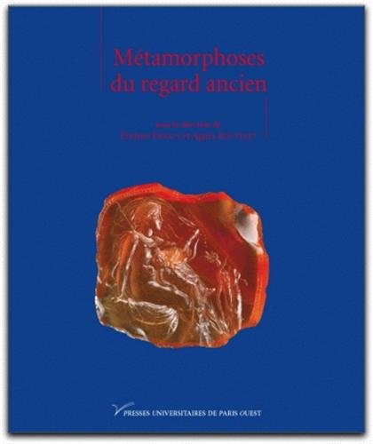 9782840160472: M�tamorphoses du regard ancien (Modernit� classique)