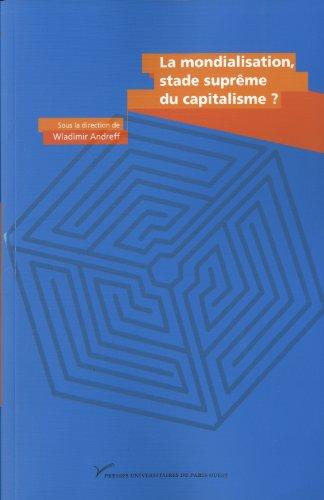 9782840161189: La mondialisation, stade suprême du capitalisme ? Hommage à Charles-Albert Michalet