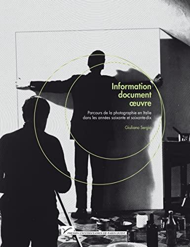 9782840161257: Information, document, oeuvre : Parcours de la photographie en Italie dans les années soixante et soixante-dix (Les arts en correspondance)