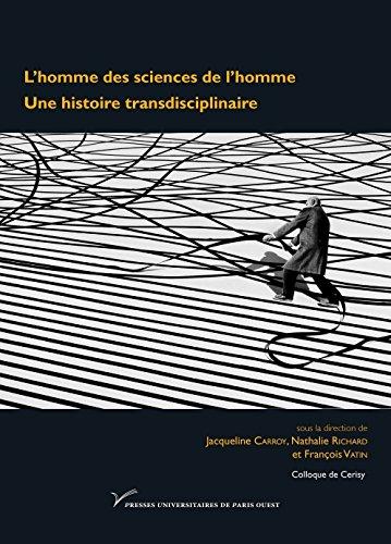 9782840161714: L'homme des sciences de l'homme : Une histoire transdisciplinaire