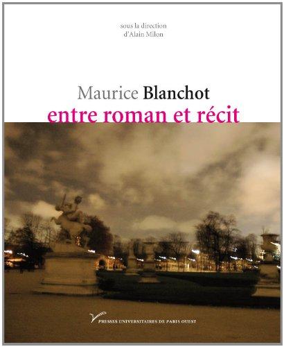 9782840161738: Maurice blanchot, entre roman et recit (Résonances de Maurice Blanchot)