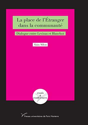 9782840162995: La place de l'étranger dans la communauté : Dialogue entre Levinas et Blanchot