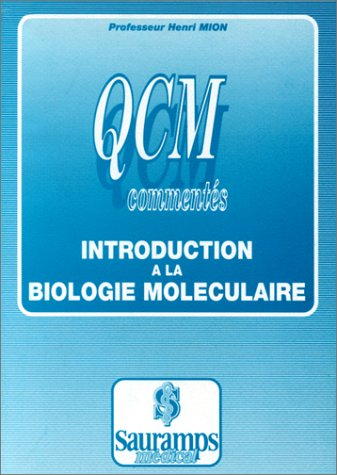 INTRODUCTION BIOLOGIE MOLECULAIRE QCM: MION