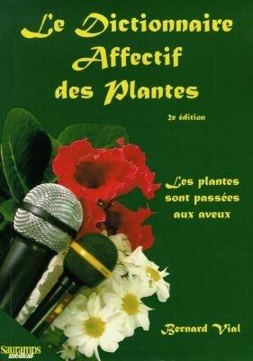 9782840231394: Dictionnaire Affectif des Plantes Deuxième Edition