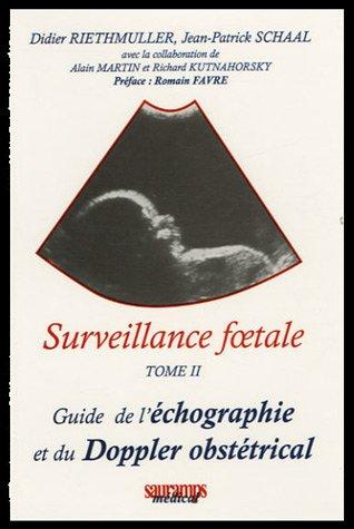 9782840231547: Surveillance foetale : Tome II, Guide de l'écographie et du Doppler obstétrical