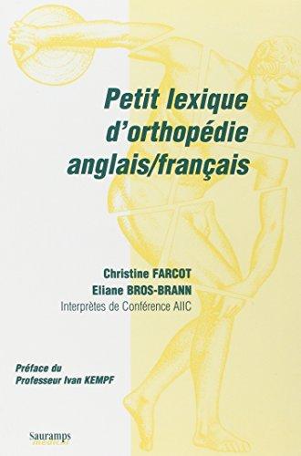 Petiti lexique d'orthopédie, anglais-français: Farcot