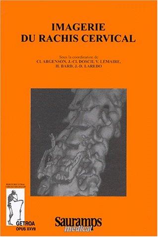 imagerie du rachis cervical: C Argenson, H Bard, J. C. Dosch, V Lemaire