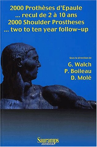2000 Shoulder Prostheses...Two to Ten Year Follow Up: G. Walch; P. Boileau; D. Mole