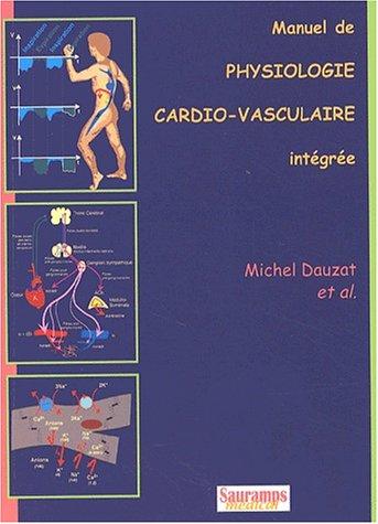 Manuel de physiologie cardio - vasculaire: Dauzat