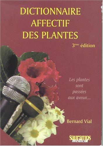 DICTIONNAIRE AFFECTIF DES PLANTES: VIAL 3E ED 2004