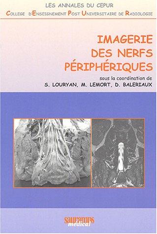 imagerie des nerfs péripheriques: Danielle Balériaux, Marc Lemort, Stéphane Louryan