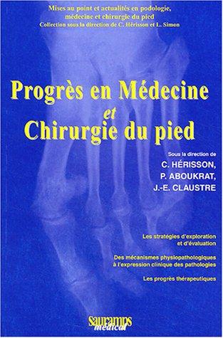 progrès en médecine et chirurgie du pied: Christian H�risson, Joseph Claustre, ...