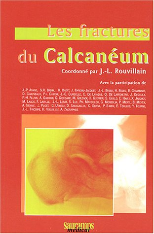 Les fractures du calcanéum (French Edition): Jean-Louis Rouvillain