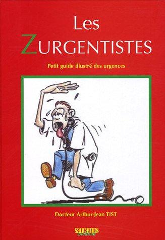 9782840234197: Les Zurgentistes : Petit guide illustré des urgences