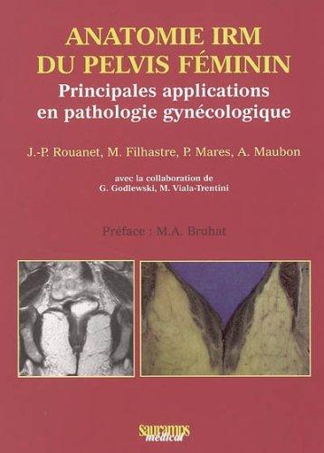 """""""anatomie IRM du pelvis féminin ; principales applications en pathologie gyné..."""