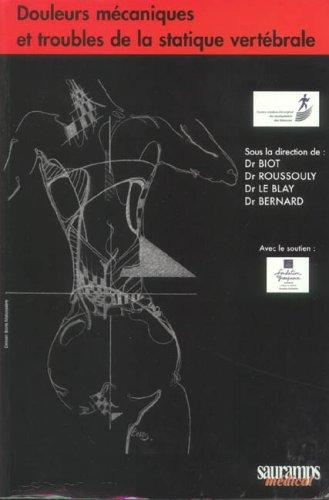 Douleurs mécaniques et troubles de la statique: B Biot; P