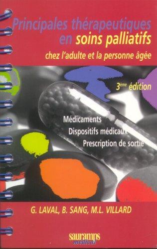 9782840234647: Soins palliatifs : Les principales thérapeutiques en soins palliatifs chez l'adulte et la personne âgée
