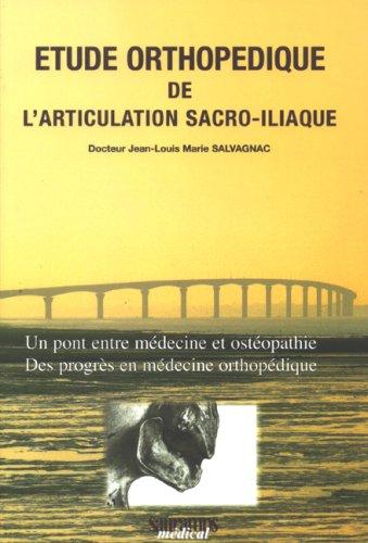 """""""étude orthopédique de l'articulation sacro-iliaque ; un pont entre m&..."""