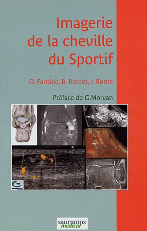 imagerie de la cheville du sportif: Bertrand Bordet, Julien Borne, Olivier Fantino
