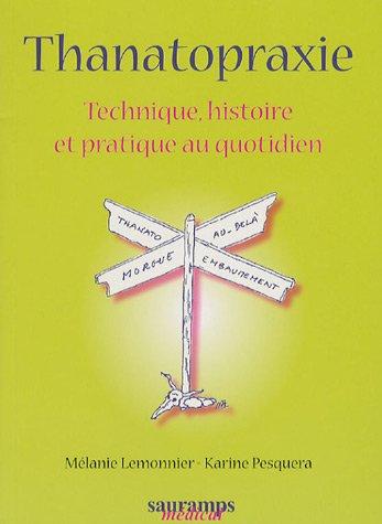 """""""thanatopraxie ; technique, histoire et pratique au quotidien"""": Karine Pesquera, Mélanie ..."""