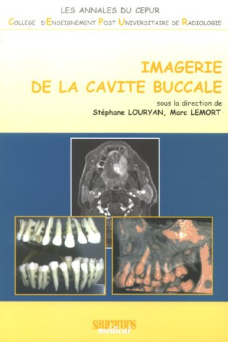 imagerie de la cavite buccale: G Andry, J Alexiou, Marc Lemort, Stéphane Louryan