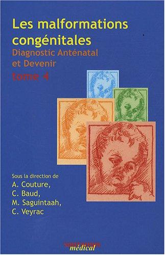 les malformations congenitales t.4 diagnostic antenatal et devenir: Alain Couture, Catherine Baud, ...