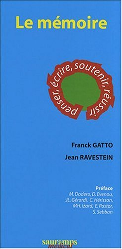 le memoire. penser, ecrire, soutenir, reussir.: Franck Gatto, Jean Ravestein