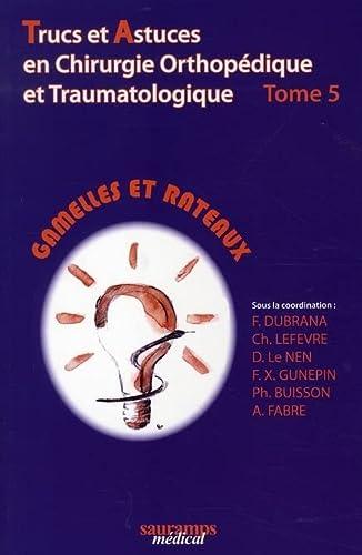 trucs et astuces en chirurgie orthopedique t.5: Frédéric Dubrana