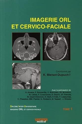 9782840236016: imagerie ORL et cervico-faciale t.1 (3e édition)