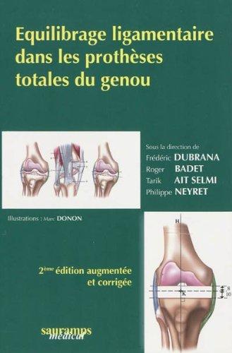 Equilibrage ligamentaire dans les prothèses totales du genou (French Edition): Frédé...