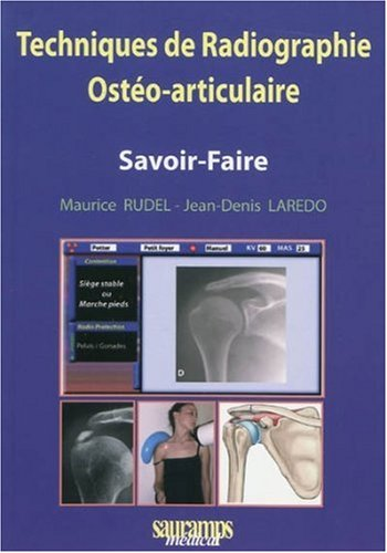 Techniques de radiographie ostéo-articulaire (French Edition): Maurice Rudel