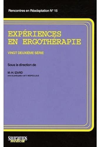 Expériences en ergothérapie (French Edition): Marie-Hélène Izard