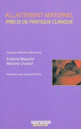 """""""allaitement maternel ; précis de pratique clinique"""": Evelyne Mazurier, Martine ..."""
