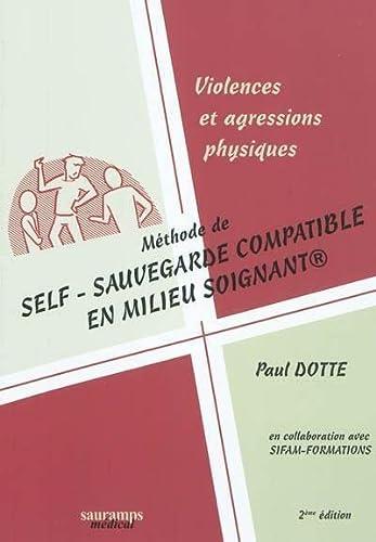 9782840236849: Violences et Agressions Physiques Methode de Self- Sauve- Garde en Milieu Soignant 2ed