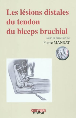 9782840237013: Les lésions distales du tendon du biceps brachial