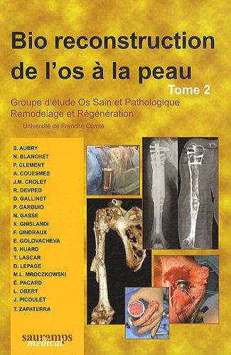 Bio reconstruction de l'os à la peau: Benoit de Billy, F. Gindraux, Jean-Marie Crolet, ...