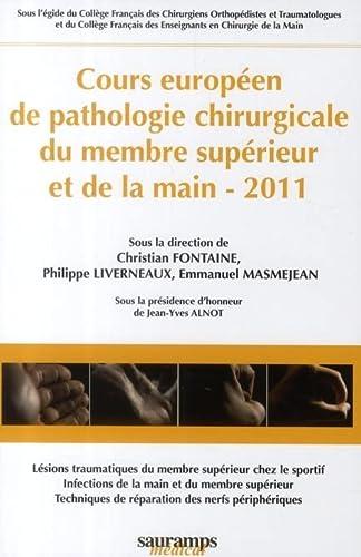 Cours Europeen de Pathologie Chirugie du Membre Superieur et de la Main 2011: Christian Fontaine, ...