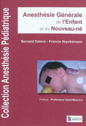 anesthesie genrale de l'enfant et du nouveau-ne: Bernard Dalens, Francis Veyckemans