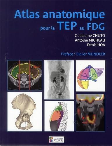 Atlas anatomique pour la tep au fdg: Micheau Antoine
