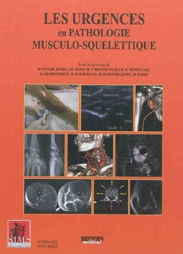 Les urgences en pathologie musculo-squelettique: Vande Berg & Co