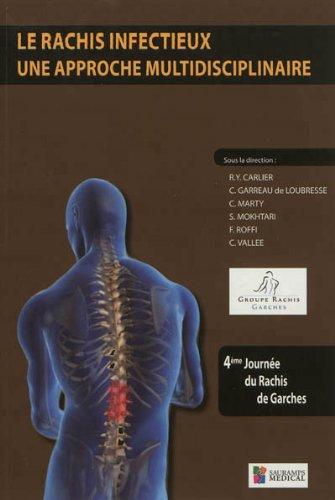 Le rachis infectieux : une approche multidisciplinaire: Christian Garreau de Loubresse, Fabio Roffi...