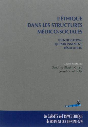 9782840238935: L'�thique dans les structures m�dico-sociales : Identification, questionnement, r�solution