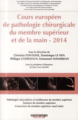 Cours europeen de pathologie chirurgicale du membre superieur et de la main 2014: Fontaine Livern