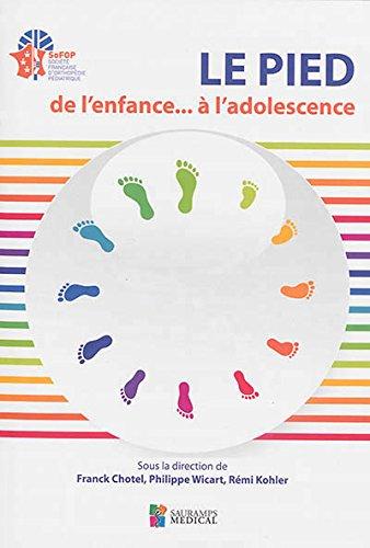 Le pied de l'enfance...a l'adolescence: Chotel & Coll