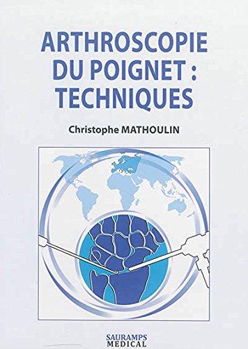 Arthroscopie du poignet : techniques