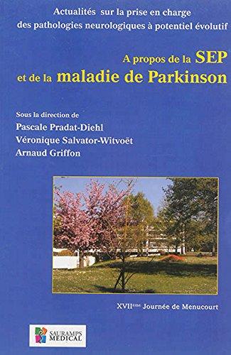 9782840239611: Actualit�s sur la prise en charge des pathologies neurologiques � potentiel �volutif : A propos de la SEP et de la maladie de Parkinson