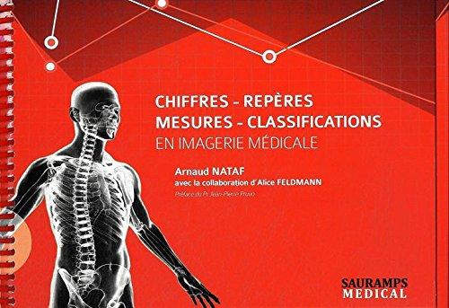 Chiffres, repères, mesures, classifications en imagerie médicale: Nataf, Arnaud; ...