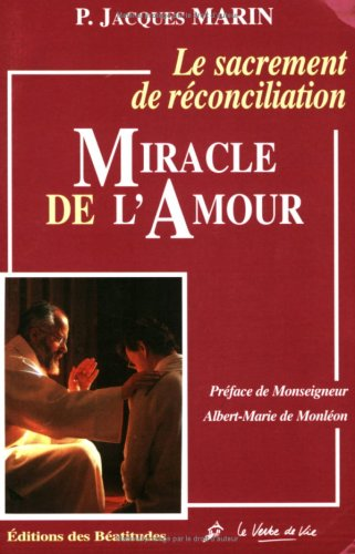 Le sacrement de réconciliation. Miracle de l'amour: Marin