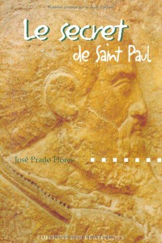Le Secret de saint paul (French Edition): José H Prado